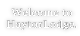 Welcome to  HaytorLodge.